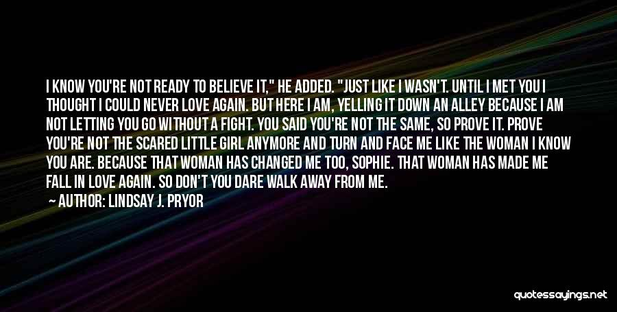 I Don't Believe You Quotes By Lindsay J. Pryor