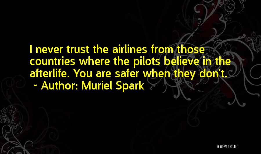 I Don't Believe You Quotes By Muriel Spark