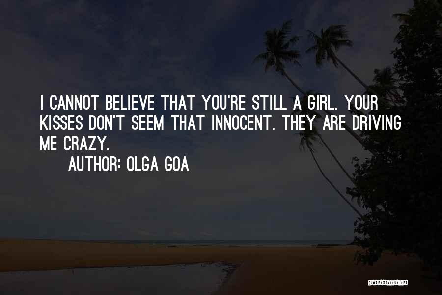 I Don't Believe You Quotes By Olga Goa