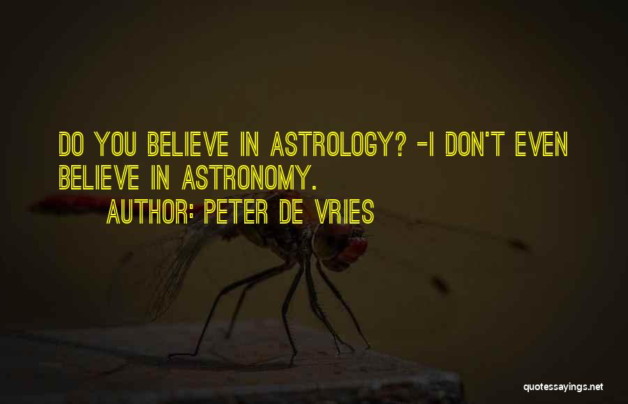 I Don't Believe You Quotes By Peter De Vries