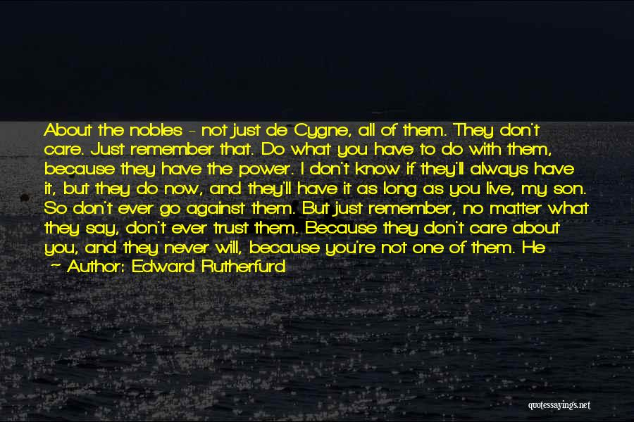 I Don't Care What You Do Quotes By Edward Rutherfurd