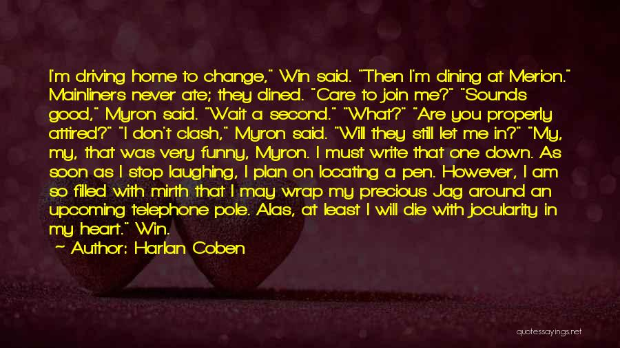I Don't Care What You Do Quotes By Harlan Coben