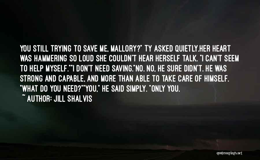 I Don't Care What You Do Quotes By Jill Shalvis