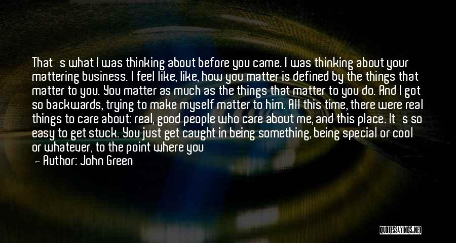 I Don't Care What You Do Quotes By John Green