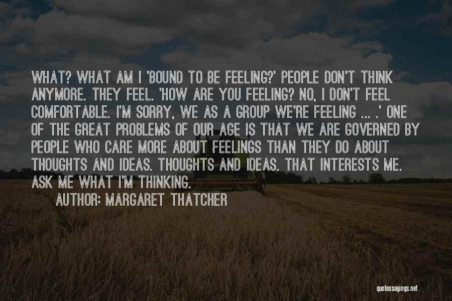 I Don't Care What You Do Quotes By Margaret Thatcher