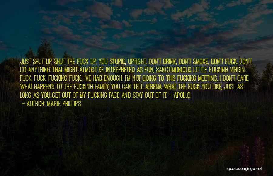 I Don't Care What You Do Quotes By Marie Phillips