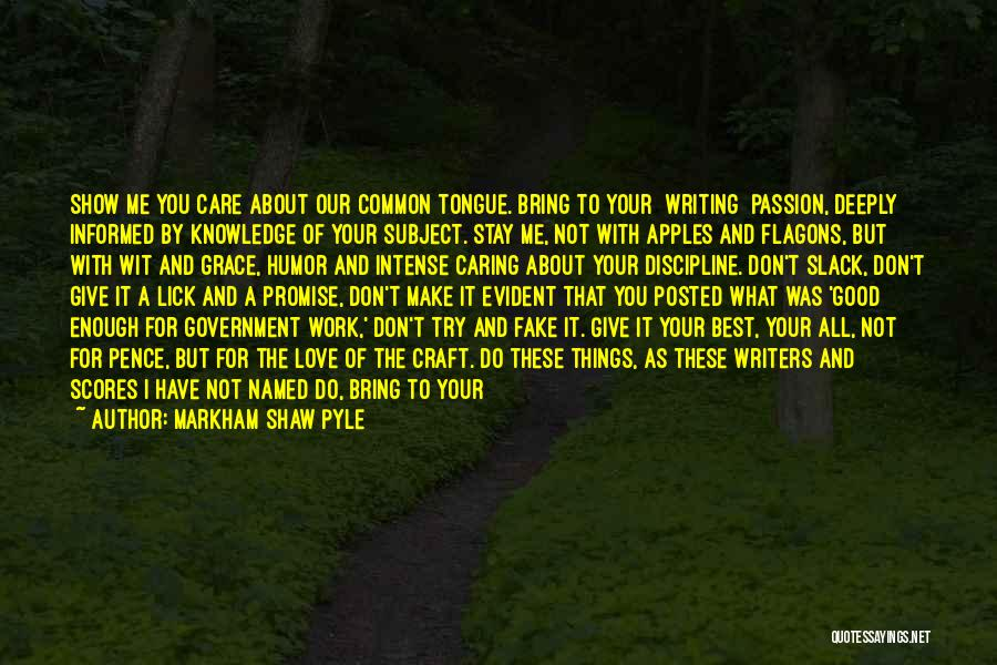 I Don't Care What You Do Quotes By Markham Shaw Pyle