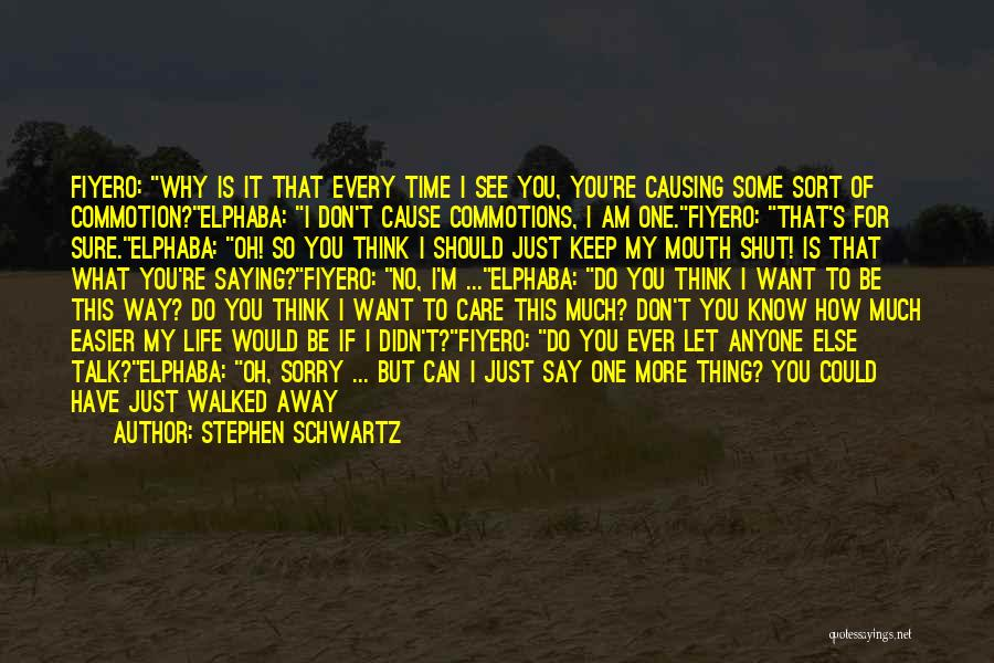 I Don't Care What You Do Quotes By Stephen Schwartz