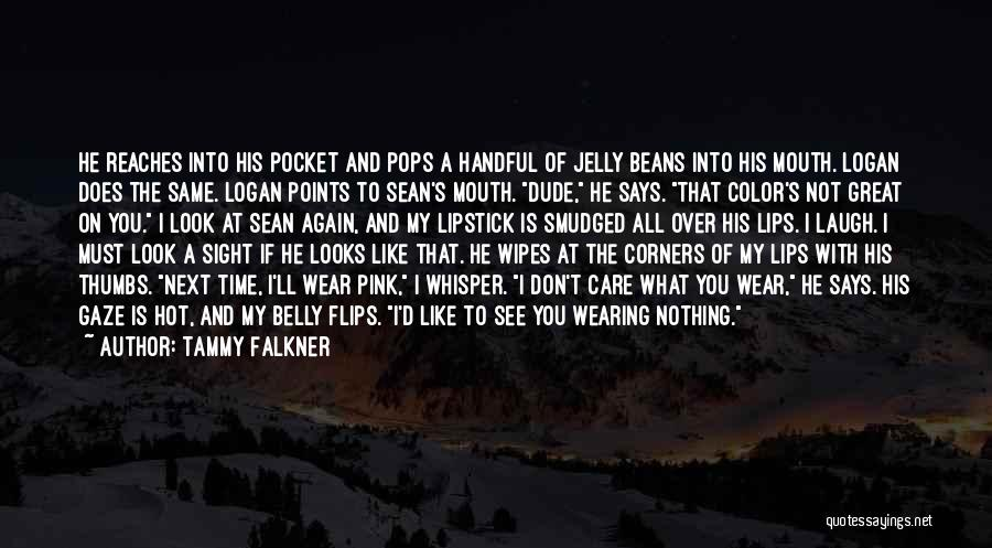 I Don't Care What You Do Quotes By Tammy Falkner