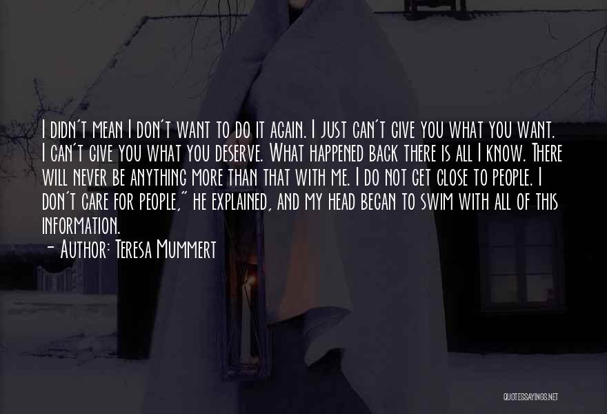 I Don't Care What You Do Quotes By Teresa Mummert