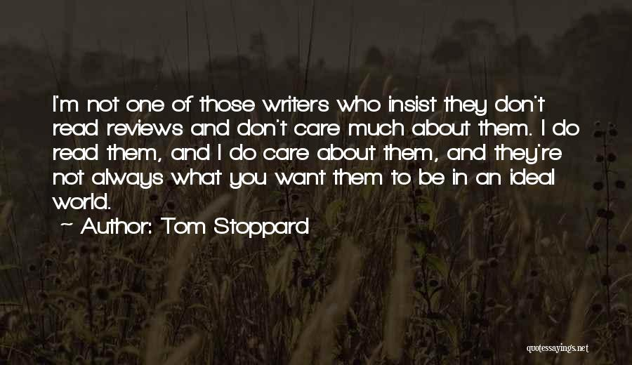 I Don't Care What You Do Quotes By Tom Stoppard
