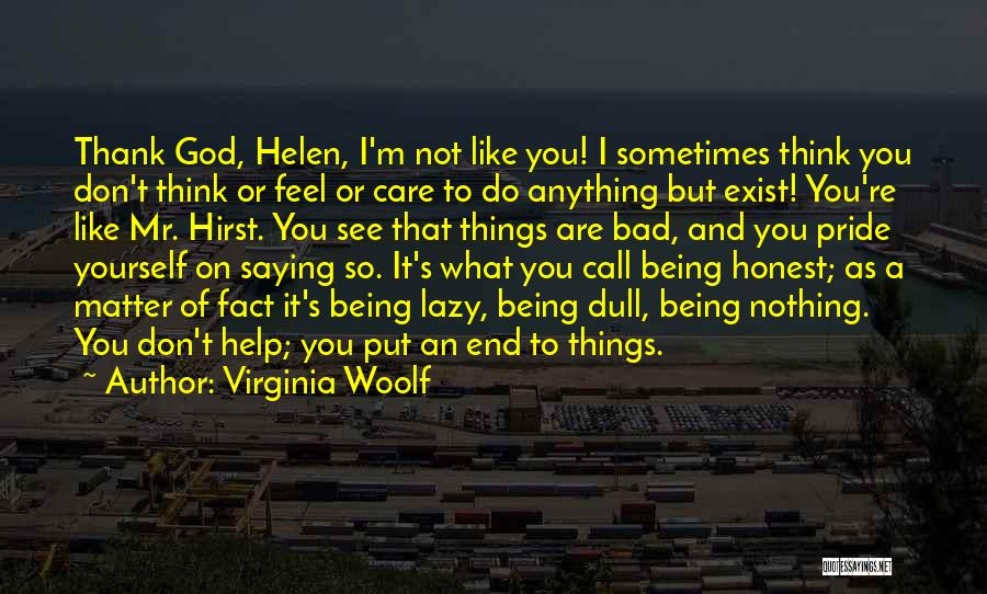 I Don't Care What You Do Quotes By Virginia Woolf