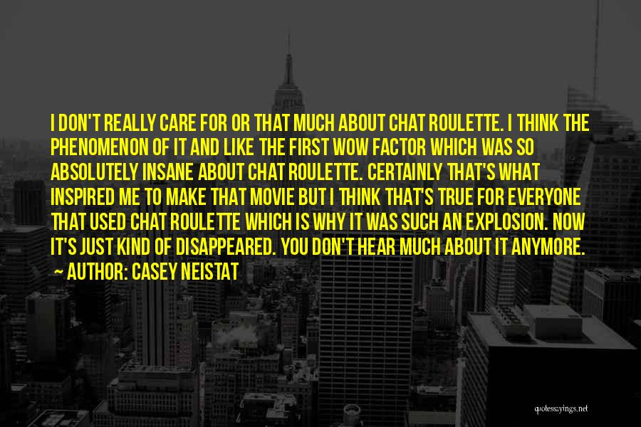 I Don't Care What You Think About Me Quotes By Casey Neistat