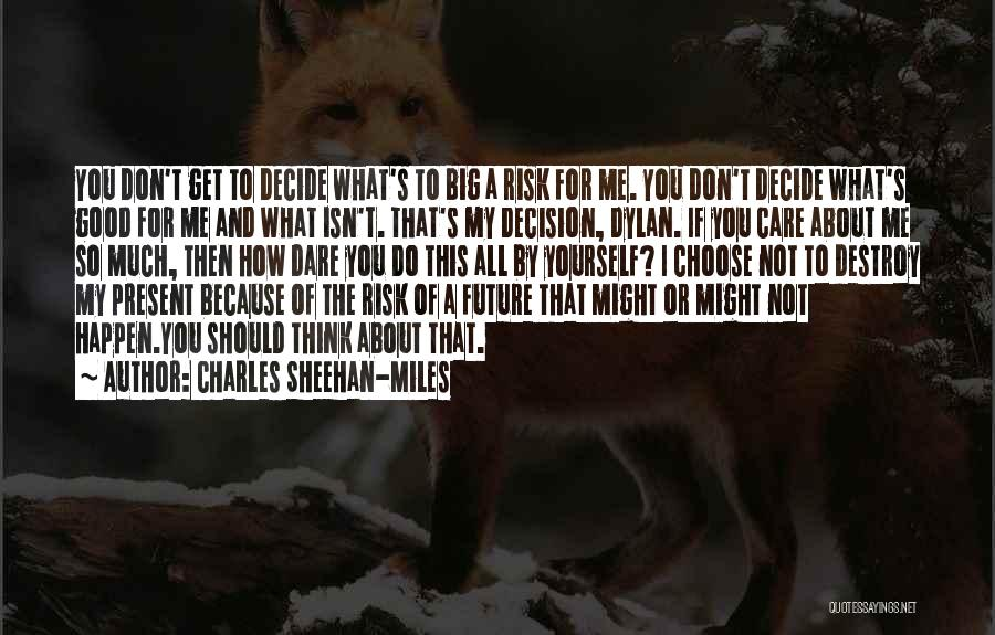 I Don't Care What You Think About Me Quotes By Charles Sheehan-Miles