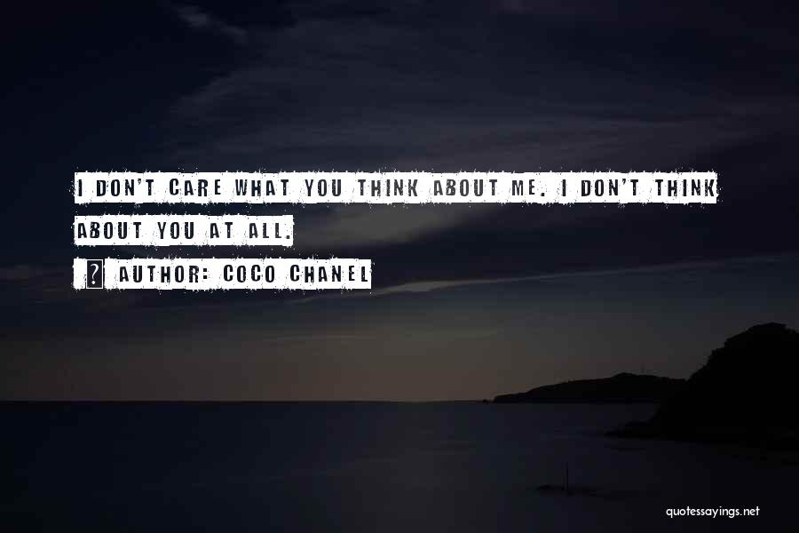 I Don't Care What You Think About Me Quotes By Coco Chanel