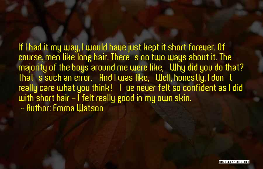 I Don't Care What You Think About Me Quotes By Emma Watson