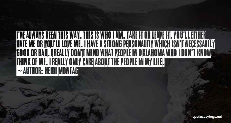 I Don't Care What You Think About Me Quotes By Heidi Montag