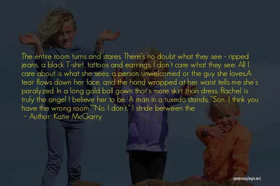 I Don't Care What You Think About Me Quotes By Katie McGarry