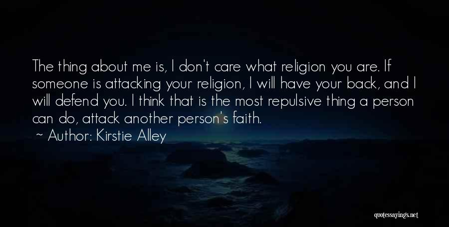 I Don't Care What You Think About Me Quotes By Kirstie Alley