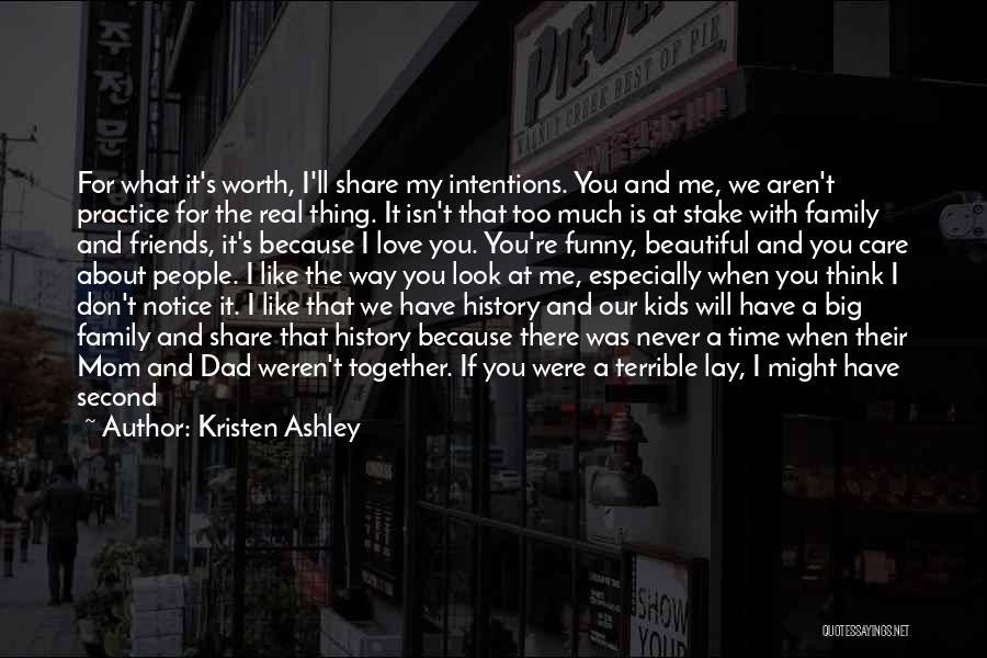 I Don't Care What You Think About Me Quotes By Kristen Ashley