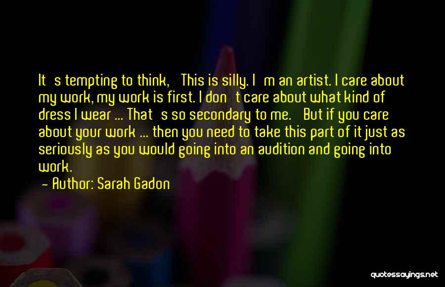 I Don't Care What You Think About Me Quotes By Sarah Gadon