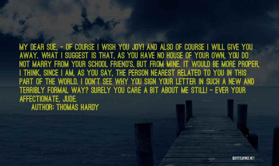 I Don't Care What You Think About Me Quotes By Thomas Hardy