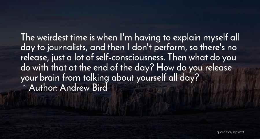 I Don't Explain Myself Quotes By Andrew Bird