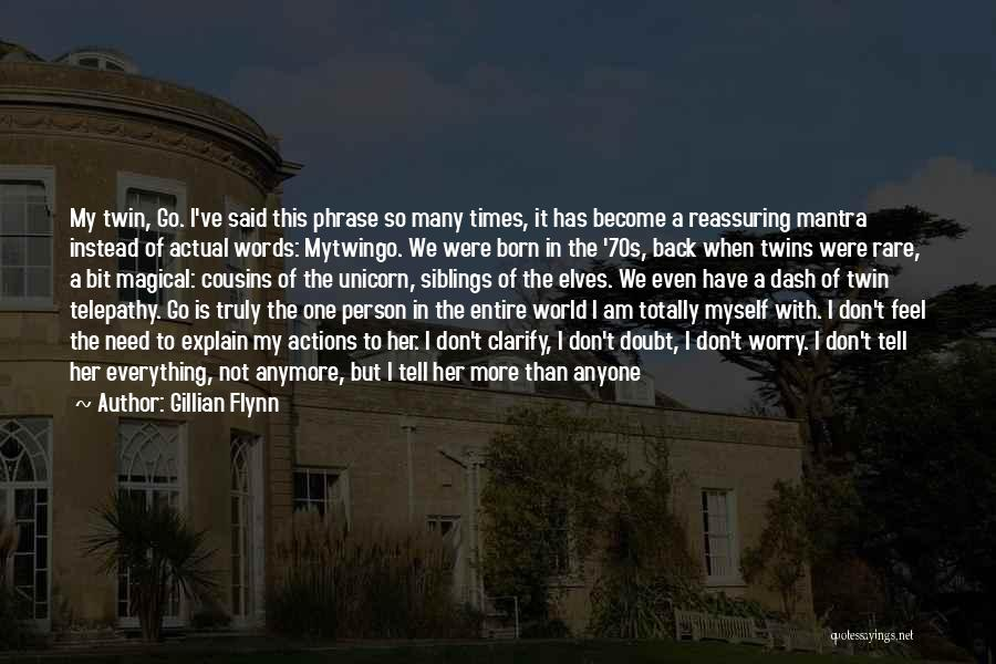 I Don't Explain Myself Quotes By Gillian Flynn