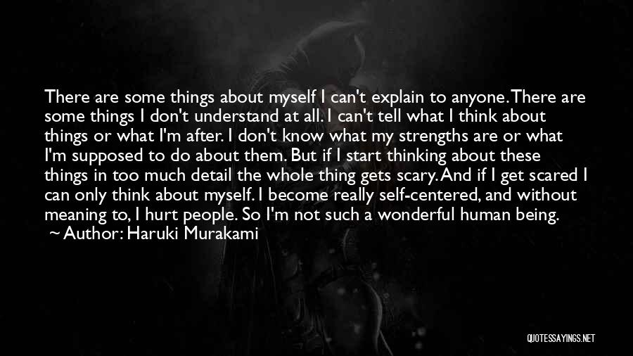 I Don't Explain Myself Quotes By Haruki Murakami