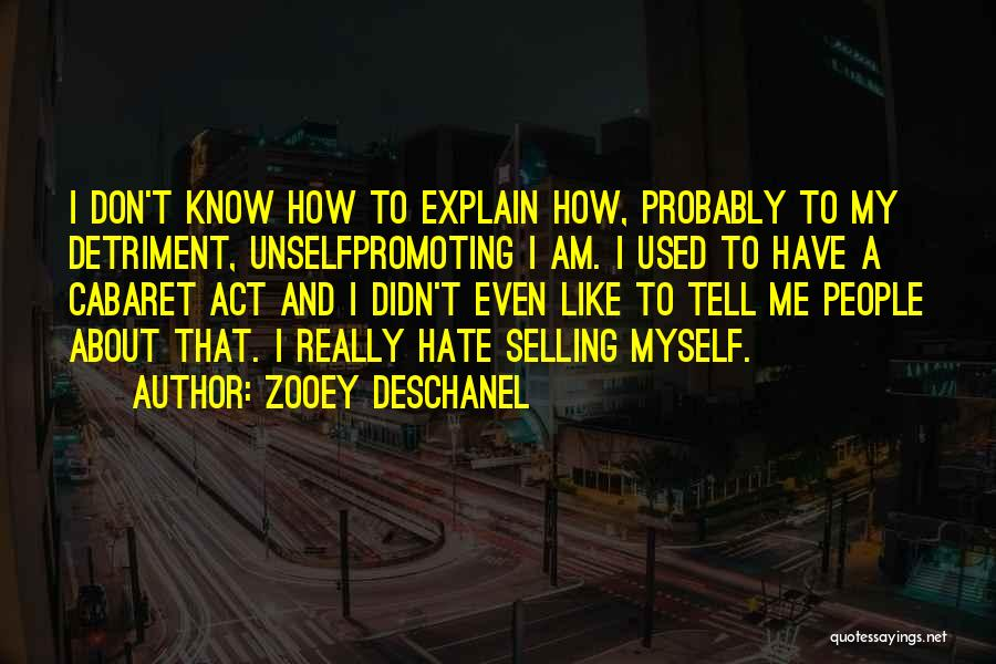I Don't Explain Myself Quotes By Zooey Deschanel