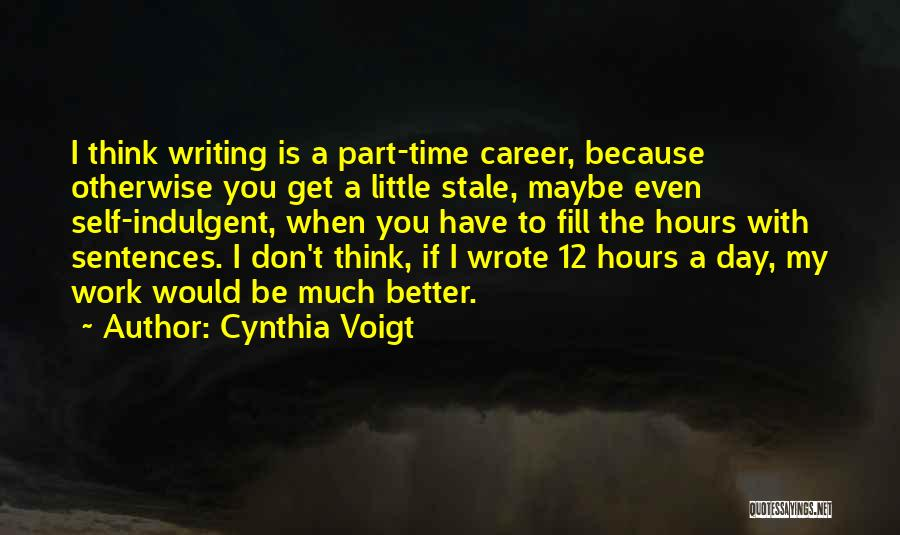 I Don't Have Time Quotes By Cynthia Voigt