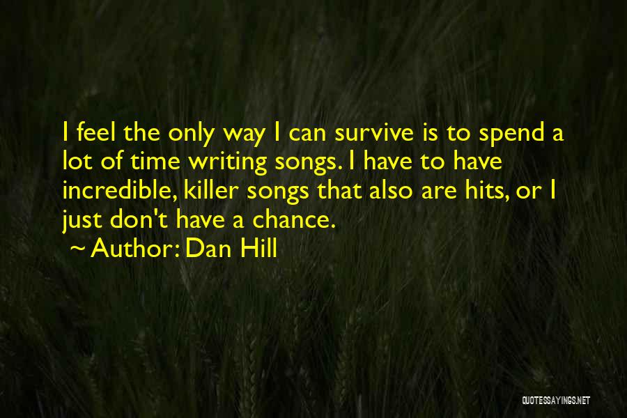 I Don't Have Time Quotes By Dan Hill