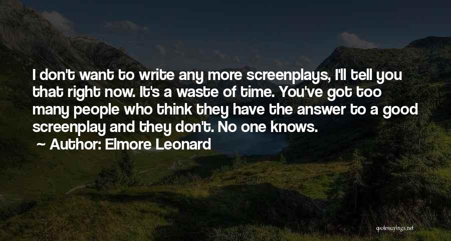 I Don't Have Time Quotes By Elmore Leonard