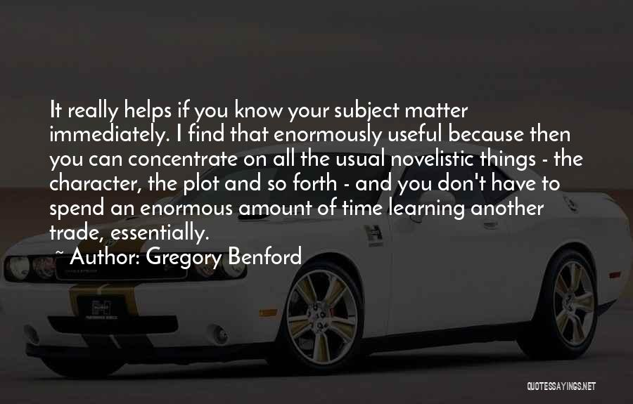 I Don't Have Time Quotes By Gregory Benford