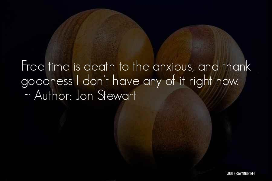 I Don't Have Time Quotes By Jon Stewart