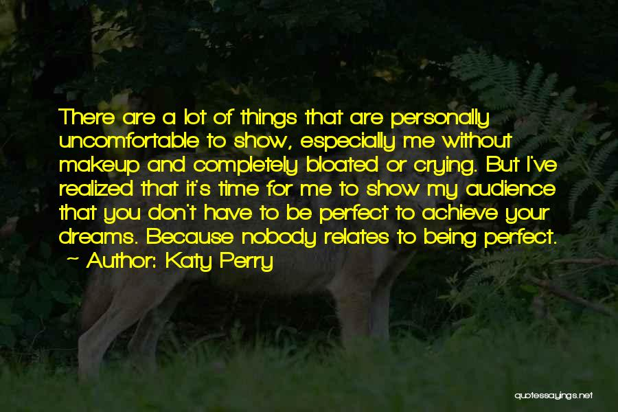 I Don't Have Time Quotes By Katy Perry