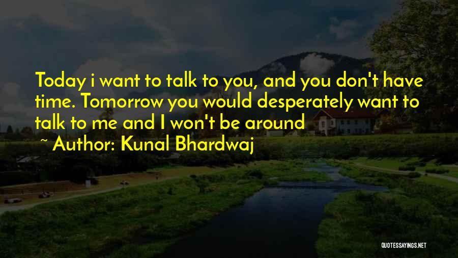 I Don't Have Time Quotes By Kunal Bhardwaj
