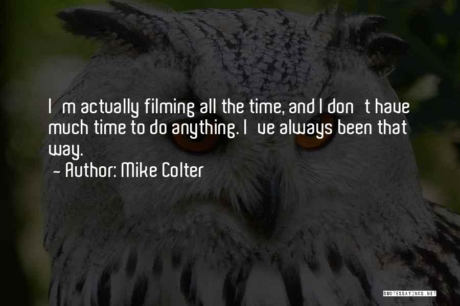 I Don't Have Time Quotes By Mike Colter