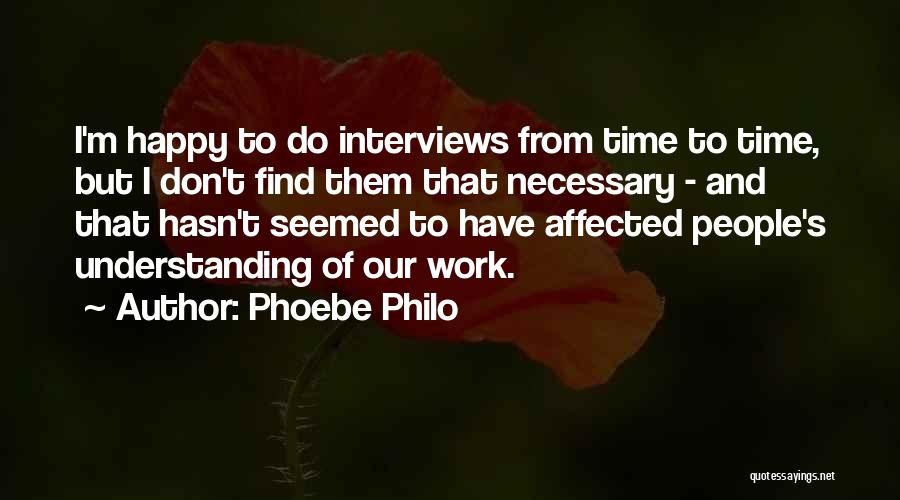 I Don't Have Time Quotes By Phoebe Philo