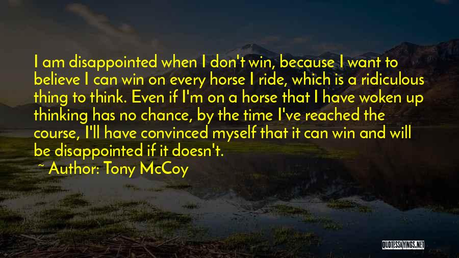 I Don't Have Time Quotes By Tony McCoy