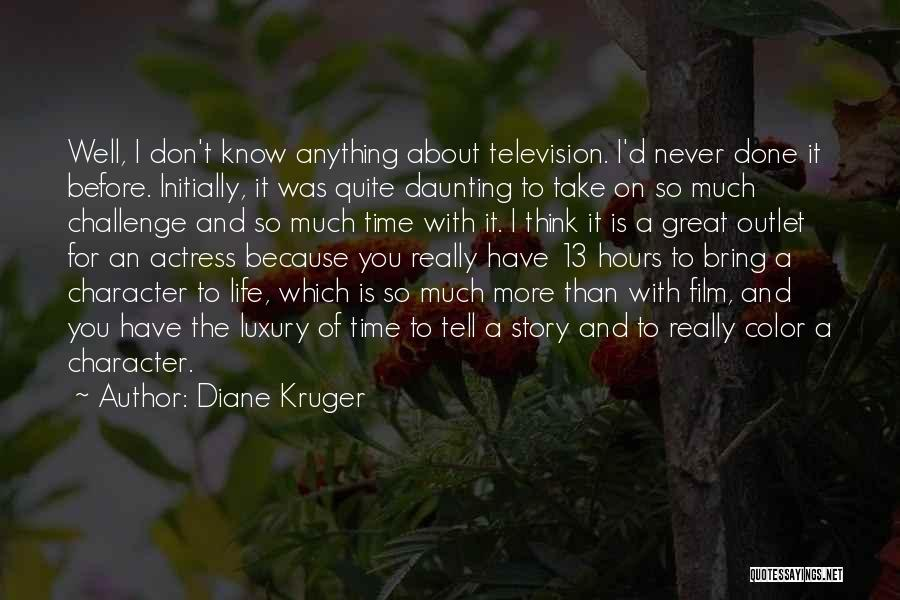 I Don't Know About Life Quotes By Diane Kruger