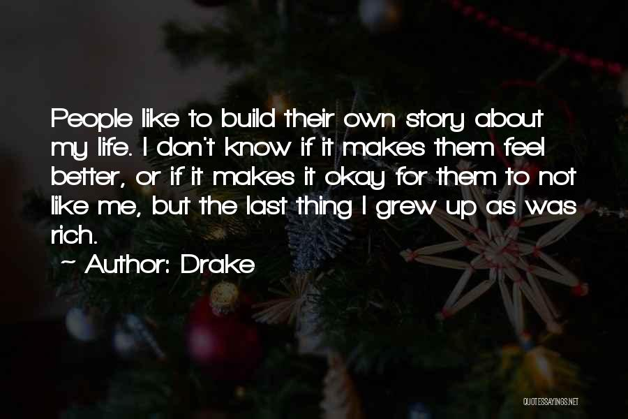 I Don't Know About Life Quotes By Drake