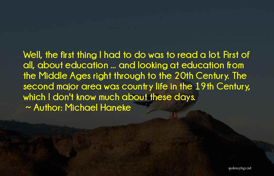 I Don't Know About Life Quotes By Michael Haneke