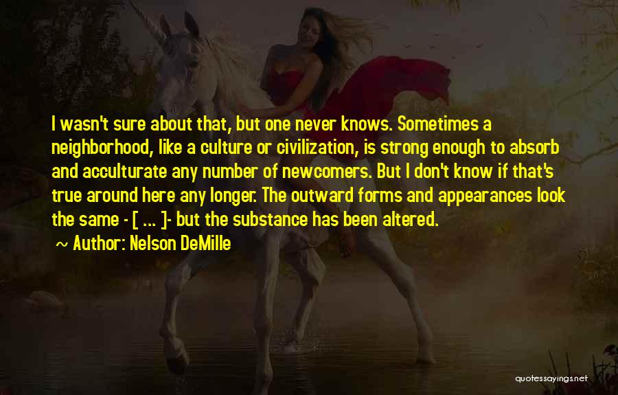 I Don't Know About Life Quotes By Nelson DeMille