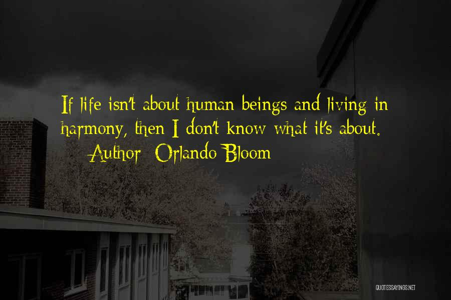 I Don't Know About Life Quotes By Orlando Bloom