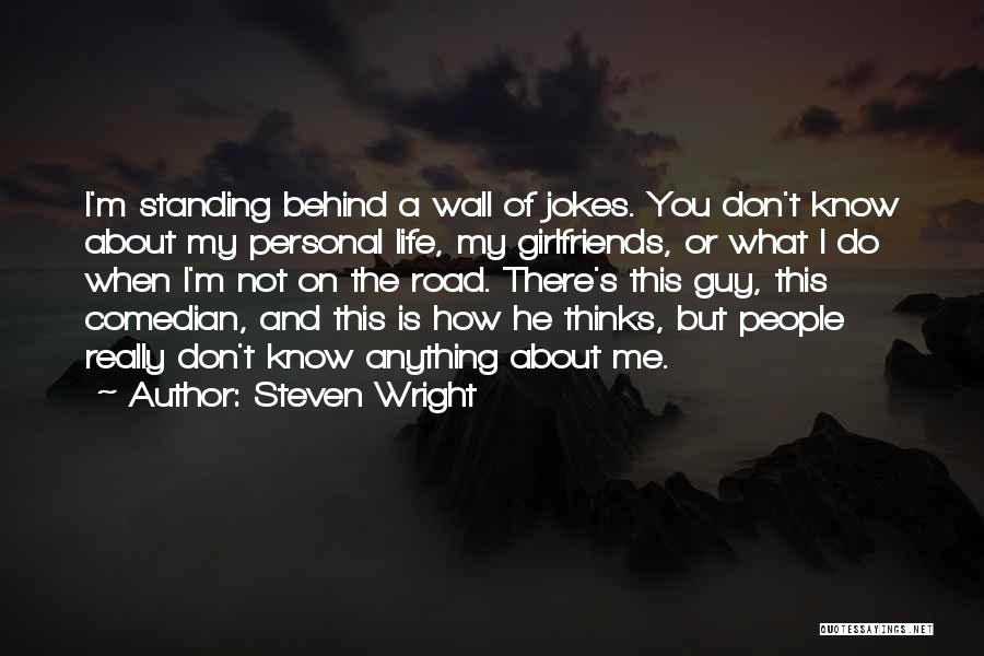 I Don't Know About Life Quotes By Steven Wright