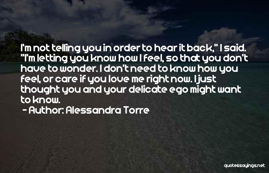 I Don't Know If You Want Me Quotes By Alessandra Torre