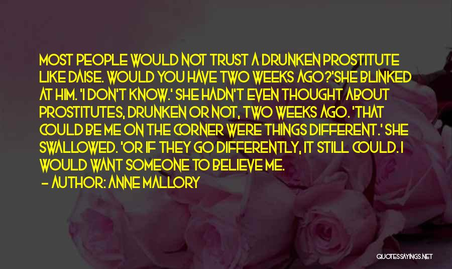 I Don't Know If You Want Me Quotes By Anne Mallory