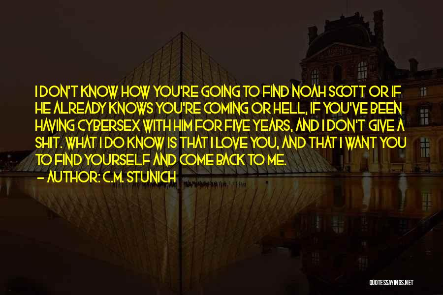 I Don't Know If You Want Me Quotes By C.M. Stunich