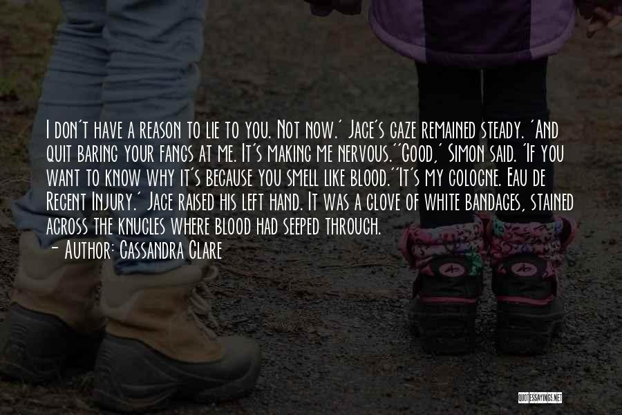 I Don't Know If You Want Me Quotes By Cassandra Clare